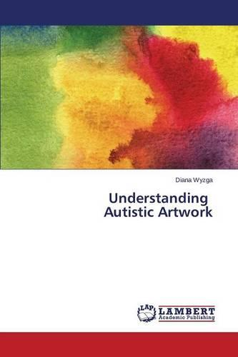 Understanding Autistic Artwork (Paperback)
