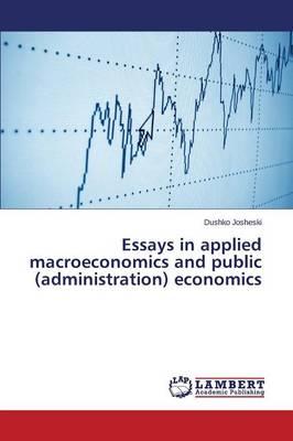Essays in Applied Macroeconomics and Public (Administration) Economics (Paperback)