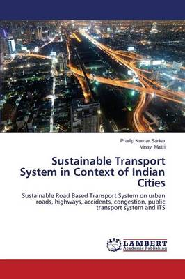 Sustainable Transport System in Context of Indian Cities (Paperback)
