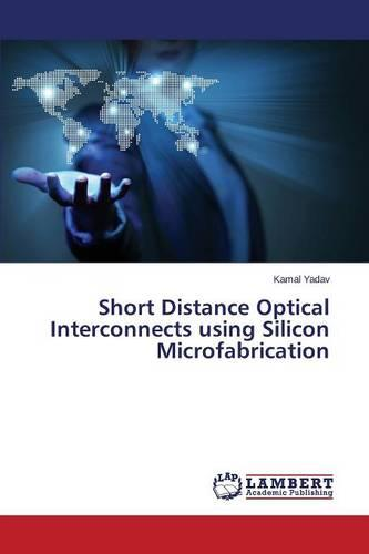 Short Distance Optical Interconnects Using Silicon Microfabrication (Paperback)