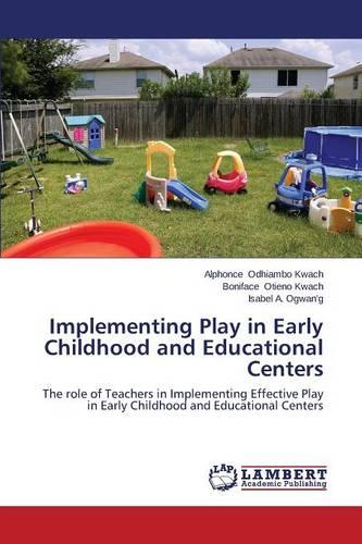 Implementing Play in Early Childhood and Educational Centers (Paperback)