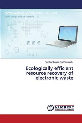 Ecologically Efficient Resource Recovery of Electronic Waste (Paperback)