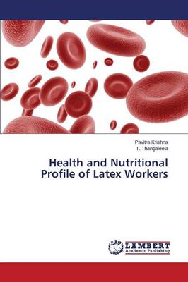 Health and Nutritional Profile of Latex Workers (Paperback)