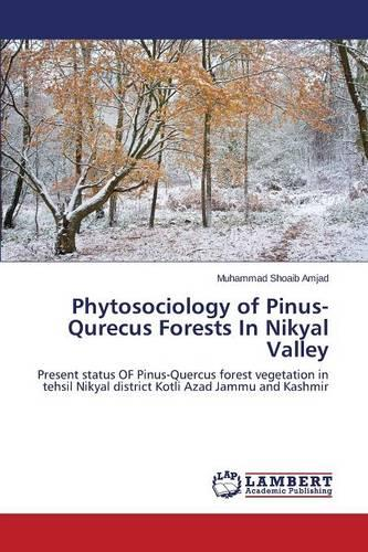 Phytosociology of Pinus-Qurecus Forests in Nikyal Valley (Paperback)