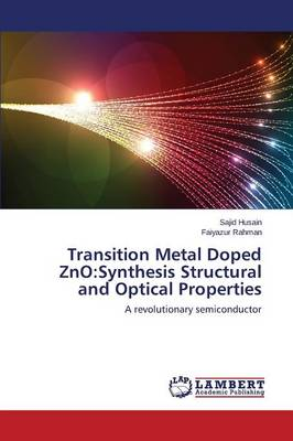 Transition Metal Doped Zno: Synthesis Structural and Optical Properties (Paperback)