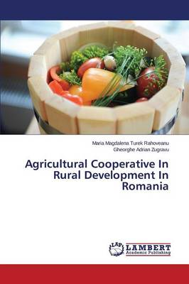 Agricultural Cooperative in Rural Development in Romania (Paperback)