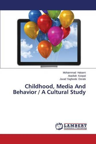 Childhood, Media and Behavior / A Cultural Study (Paperback)