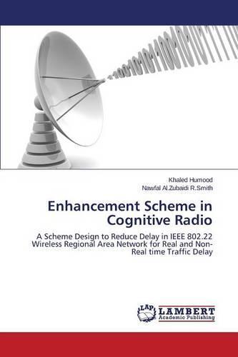 Enhancement Scheme in Cognitive Radio (Paperback)