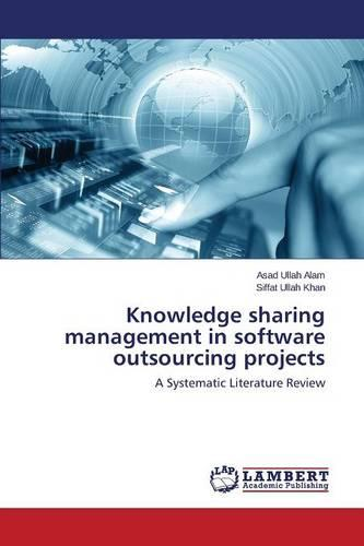 Knowledge Sharing Management in Software Outsourcing Projects (Paperback)