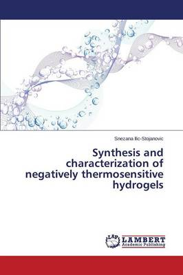 Synthesis and Characterization of Negatively Thermosensitive Hydrogels (Paperback)