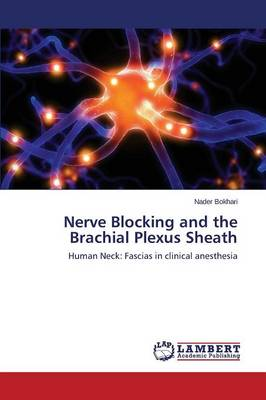 Nerve Blocking and the Brachial Plexus Sheath (Paperback)