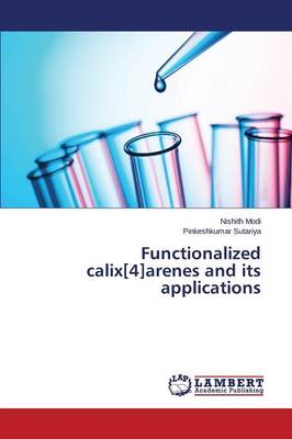Functionalized Calix[4]arenes and Its Applications (Paperback)