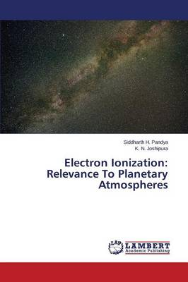 Electron Ionization: Relevance to Planetary Atmospheres (Paperback)
