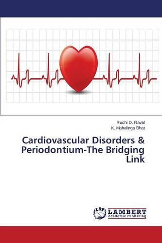 Cardiovascular Disorders & Periodontium-The Bridging Link (Paperback)