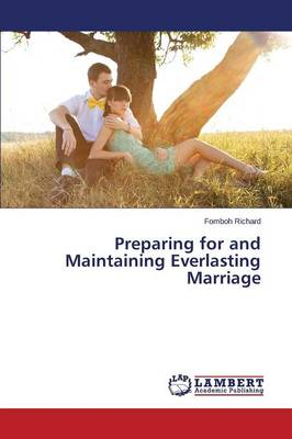 Preparing for and Maintaining Everlasting Marriage (Paperback)