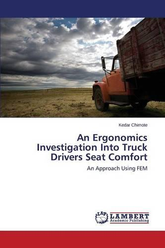 An Ergonomics Investigation Into Truck Drivers Seat Comfort (Paperback)