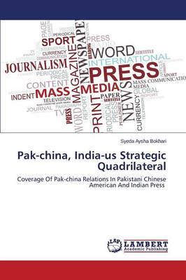 Pak-China, India-Us Strategic Quadrilateral (Paperback)