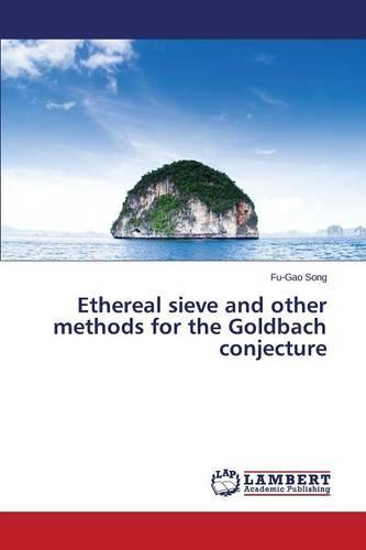 Ethereal Sieve and Other Methods for the Goldbach Conjecture (Paperback)