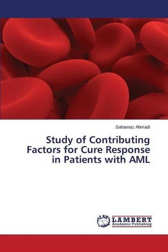 Study of Contributing Factors for Cure Response in Patients with AML (Paperback)