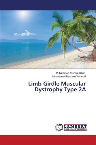 Limb Girdle Muscular Dystrophy Type 2a (Paperback)
