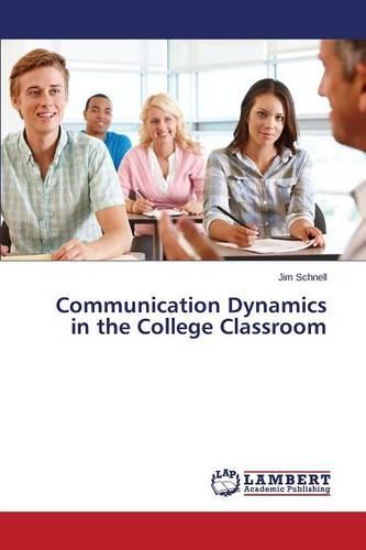 Communication Dynamics in the College Classroom (Paperback)