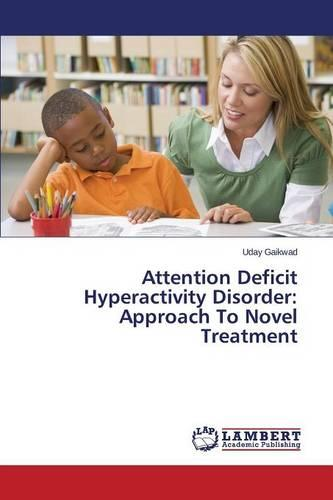 Attention Deficit Hyperactivity Disorder: Approach to Novel Treatment (Paperback)