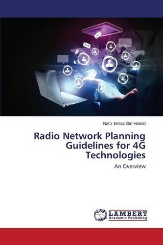 Radio Network Planning Guidelines for 4g Technologies (Paperback)