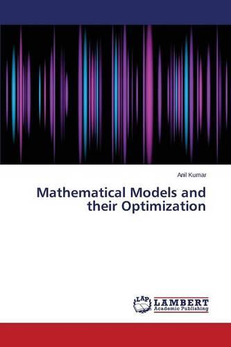 Mathematical Models and Their Optimization (Paperback)