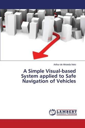 A Simple Visual-Based System Applied to Safe Navigation of Vehicles (Paperback)