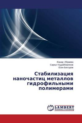 Stabilizatsiya Nanochastits Metallov Gidrofil'nymi Polimerami (Paperback)