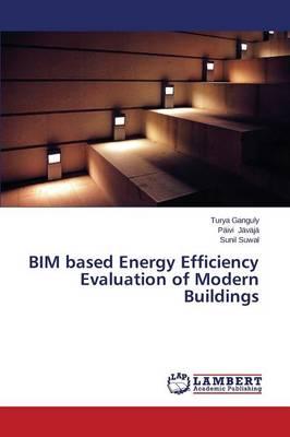 Bim Based Energy Efficiency Evaluation of Modern Buildings (Paperback)