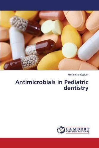 Antimicrobials in Pediatric Dentistry (Paperback)