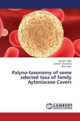 Palyno-Taxonomy of Some Selected Taxa of Family Aytoniaceae Cavers (Paperback)