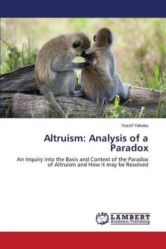 Altruism: Analysis of a Paradox (Paperback)