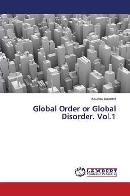 Global Order or Global Disorder. Vol.1 (Paperback)