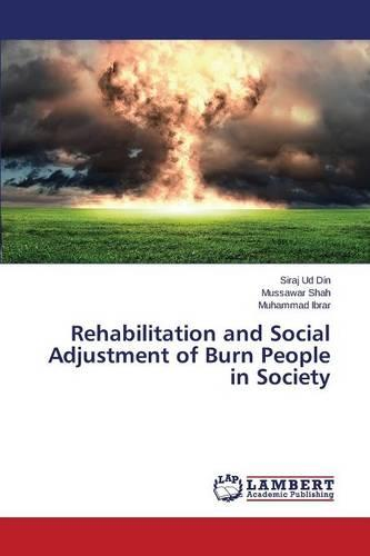Rehabilitation and Social Adjustment of Burn People in Society (Paperback)