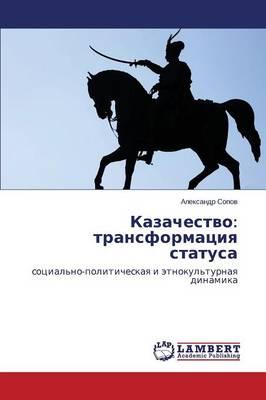 Kazachestvo: Transformatsiya Statusa (Paperback)