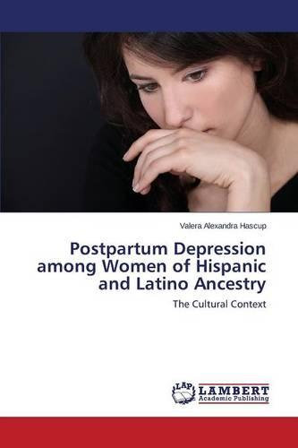 Postpartum Depression Among Women of Hispanic and Latino Ancestry (Paperback)