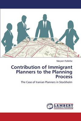 Contribution of Immigrant Planners to the Planning Process (Paperback)