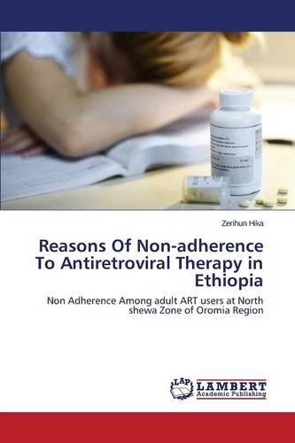 Reasons of Non-Adherence to Antiretroviral Therapy in Ethiopia (Paperback)