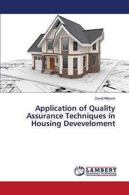 Application of Quality Assurance Techniques in Housing Deveveloment (Paperback)