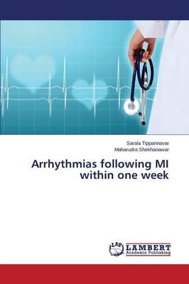 Arrhythmias Following Mi Within One Week (Paperback)
