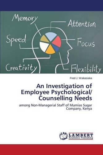 An Investigation of Employee Psychological/ Counselling Needs (Paperback)