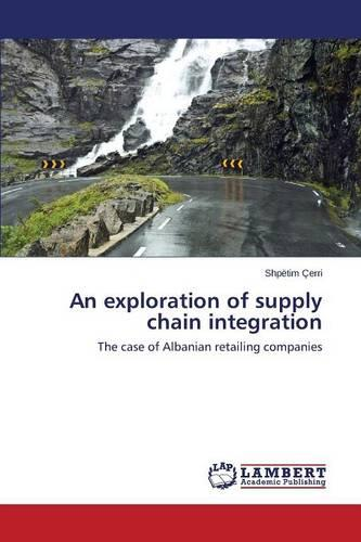 An Exploration of Supply Chain Integration (Paperback)