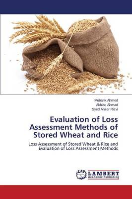 Evaluation of Loss Assessment Methods of Stored Wheat and Rice (Paperback)