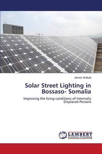 Solar Street Lighting in Bossaso- Somalia (Paperback)