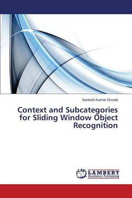 Context and Subcategories for Sliding Window Object Recognition (Paperback)