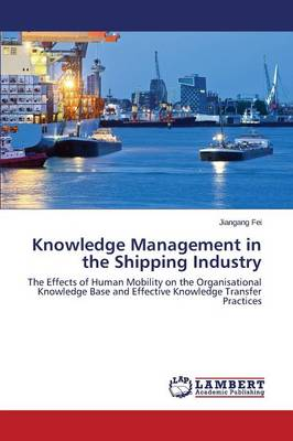 Knowledge Management in the Shipping Industry (Paperback)