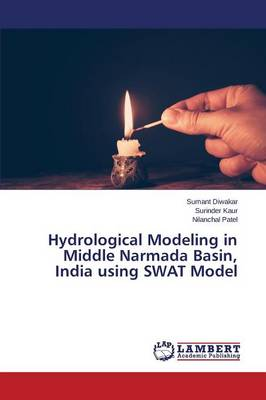 Hydrological Modeling in Middle Narmada Basin, India Using Swat Model (Paperback)