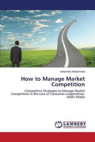 How to Manage Market Competition (Paperback)